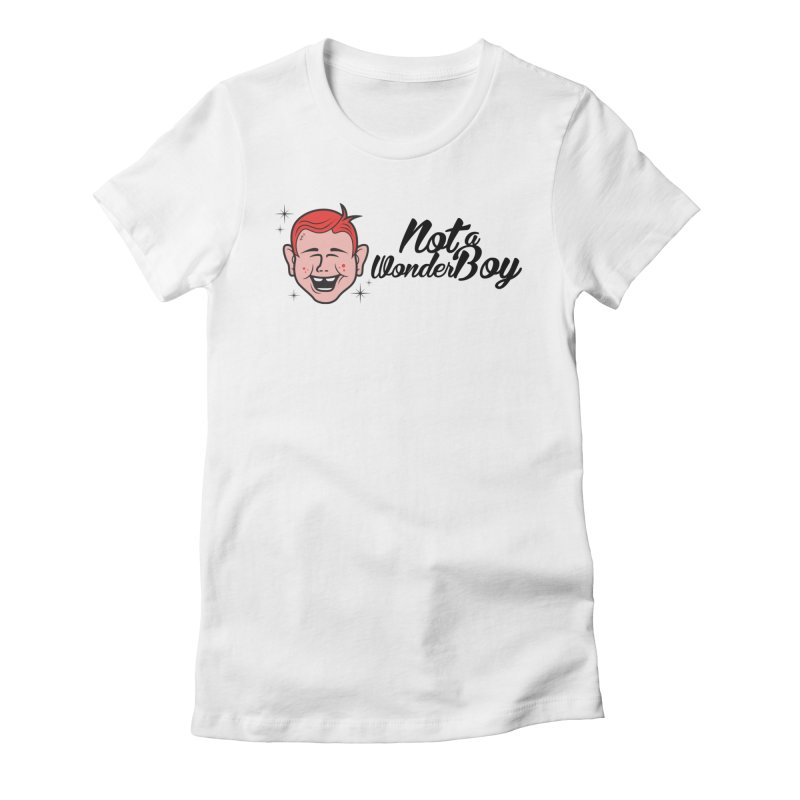 NOTAWONDERBOY Women's Fitted T-Shirt by Notawonderboy!