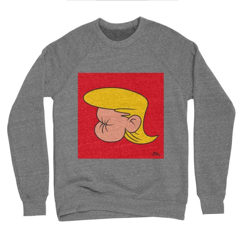 TUCK FRUMP Women's Sponge Fleece Sweatshirt by Notawonderboy!