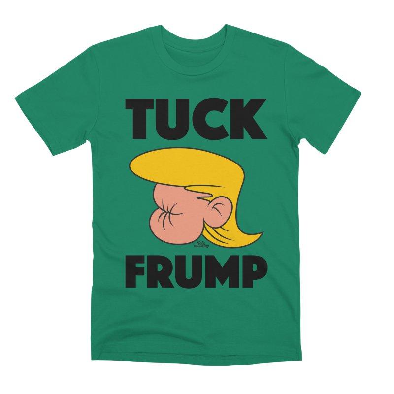 TUCK FRUMP LETTERING Men's Premium T-Shirt by Notawonderboy!