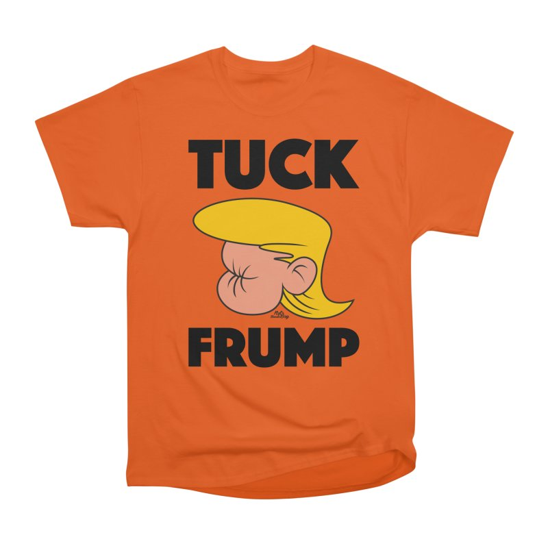 TUCK FRUMP LETTERING Men's T-Shirt by Notawonderboy!