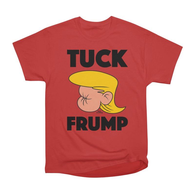 TUCK FRUMP LETTERING Women's Heavyweight Unisex T-Shirt by Notawonderboy!
