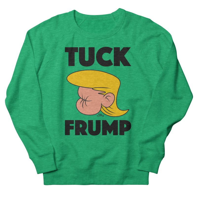 TUCK FRUMP LETTERING Women's French Terry Sweatshirt by Notawonderboy!