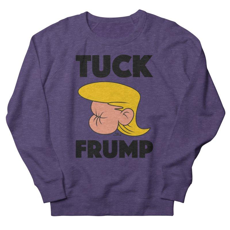 TUCK FRUMP LETTERING Men's Sweatshirt by Notawonderboy!