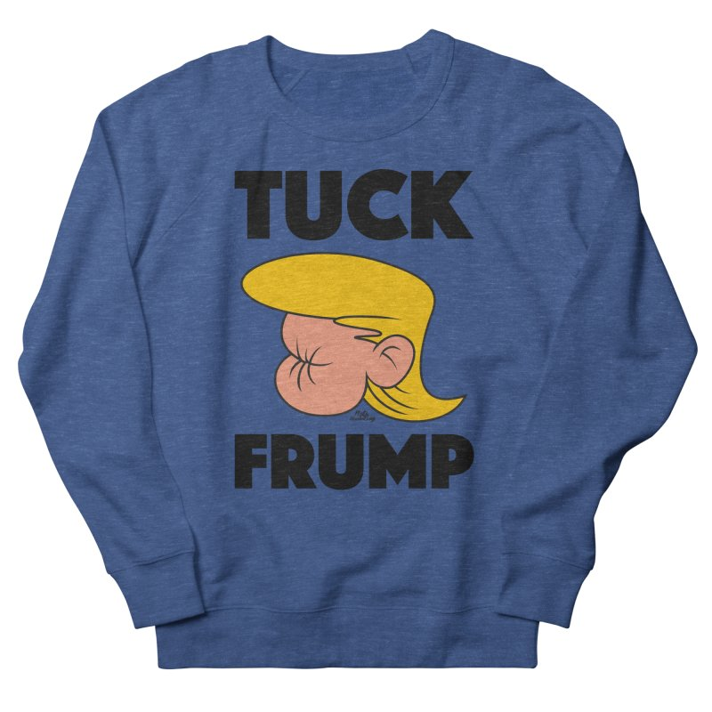 TUCK FRUMP LETTERING Men's Sweatshirt by Notawonderboy!