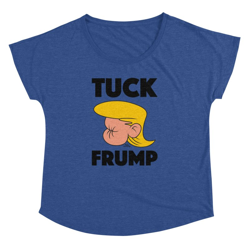 TUCK FRUMP LETTERING Women's Dolman Scoop Neck by Notawonderboy!