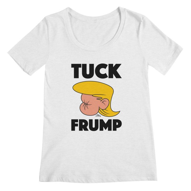 TUCK FRUMP LETTERING Women's Regular Scoop Neck by Notawonderboy!