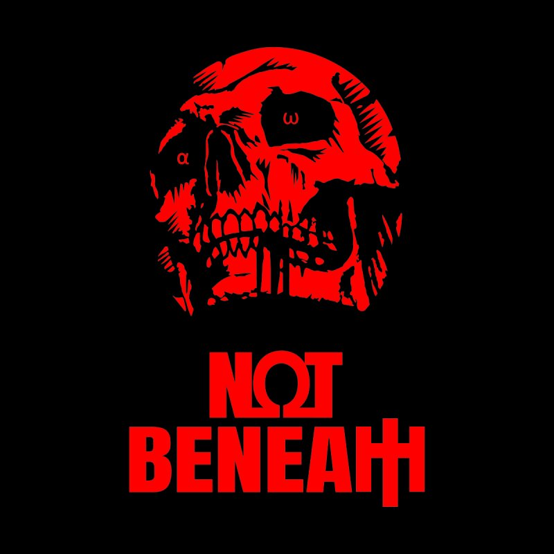 NOT BENEATH - Red Omega by NOT BENEATH