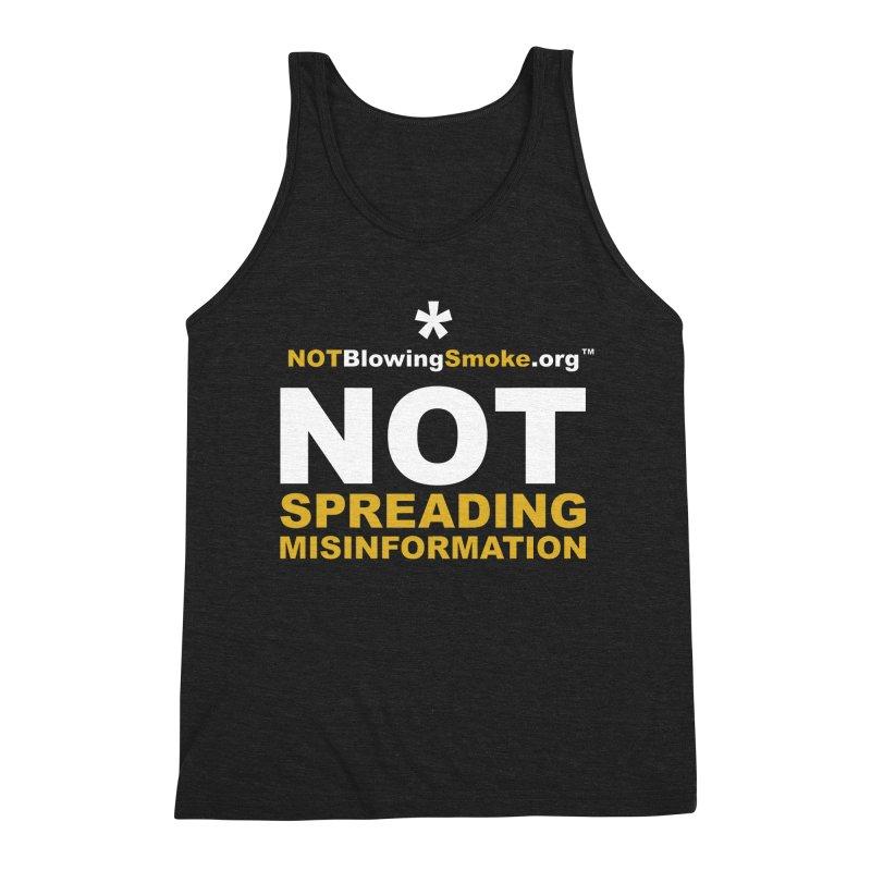 Not Spreading Misinformation Men's Triblend Tank by NOTBlowingSmoke's Shop