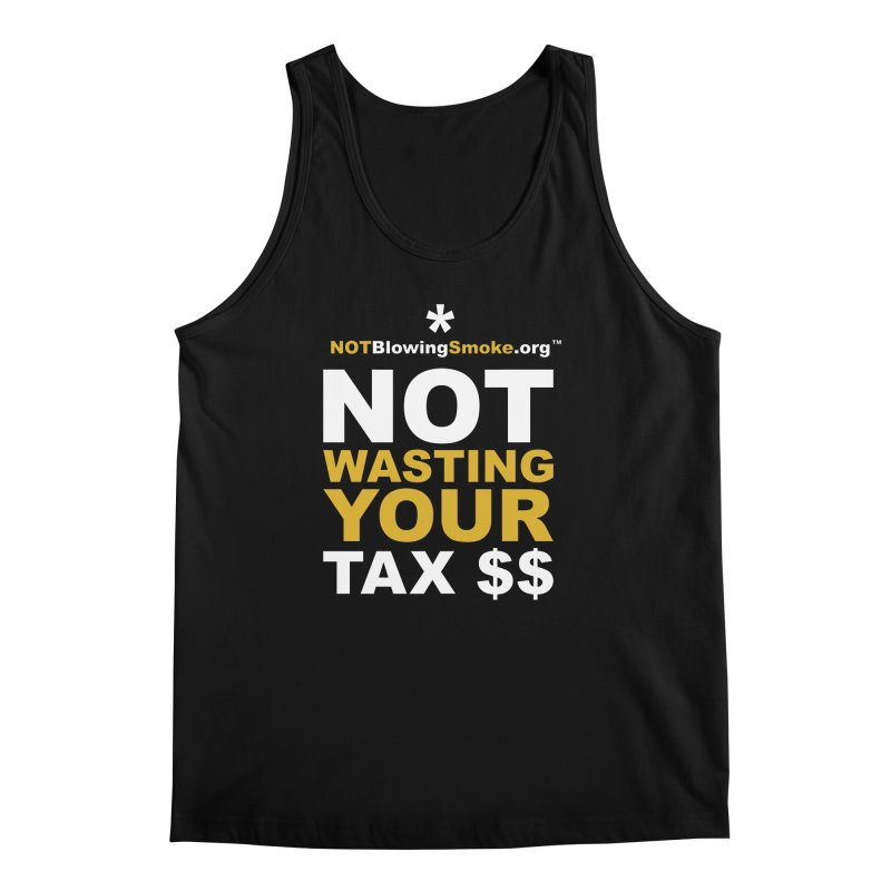 Not Wasting Your Tax Money Men's Regular Tank by NOTBlowingSmoke's Shop