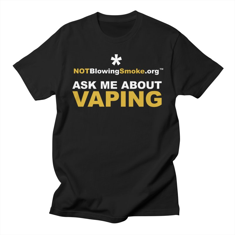 Ask Me About Vaping Men's T-Shirt by NOTBlowingSmoke's Shop