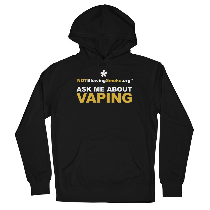 Ask Me About Vaping Men's French Terry Pullover Hoody by NOTBlowingSmoke's Shop