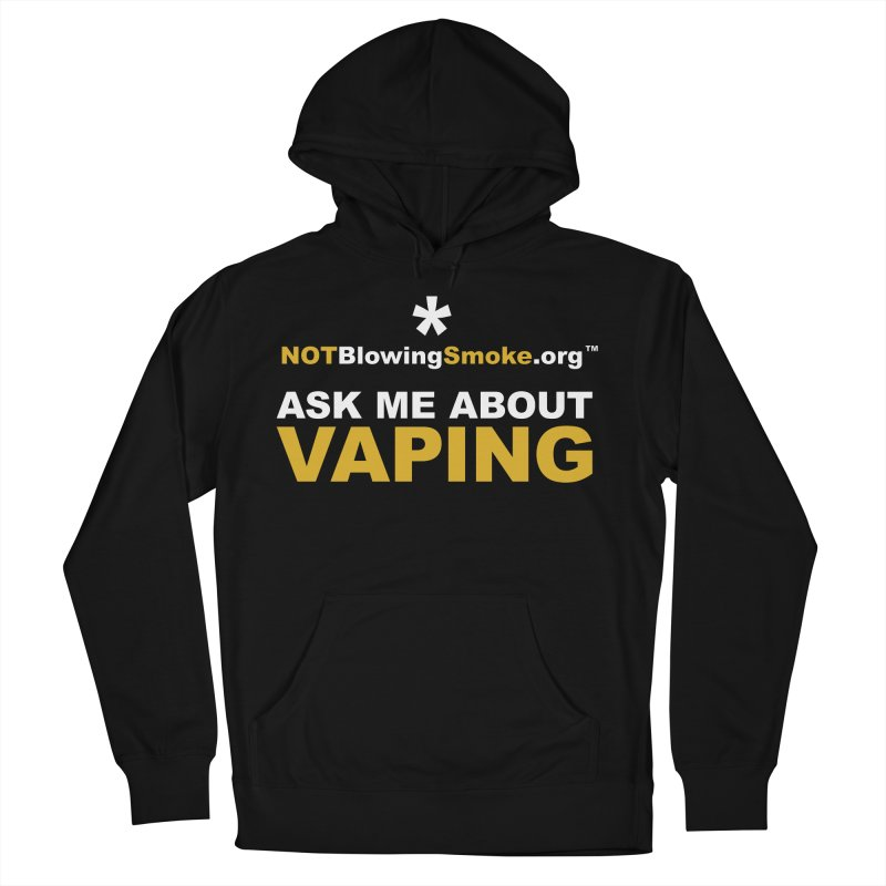 Ask Me About Vaping Women's French Terry Pullover Hoody by NOTBlowingSmoke's Shop