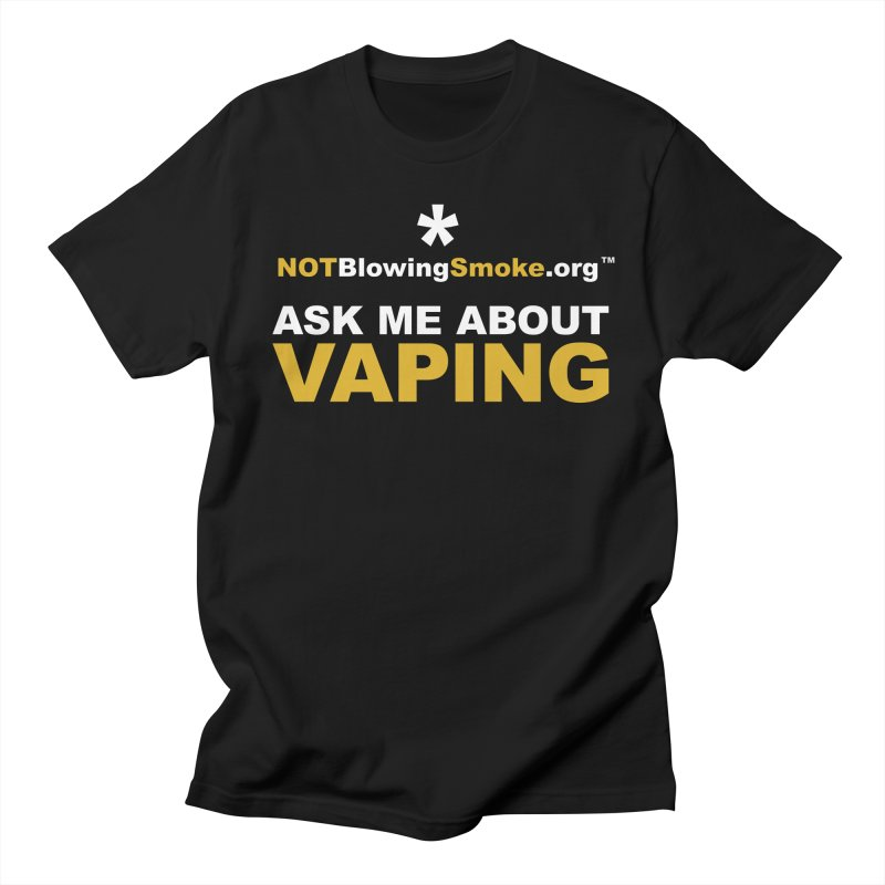 Ask Me About Vaping in Men's Regular T-Shirt Black by NOTBlowingSmoke's Shop