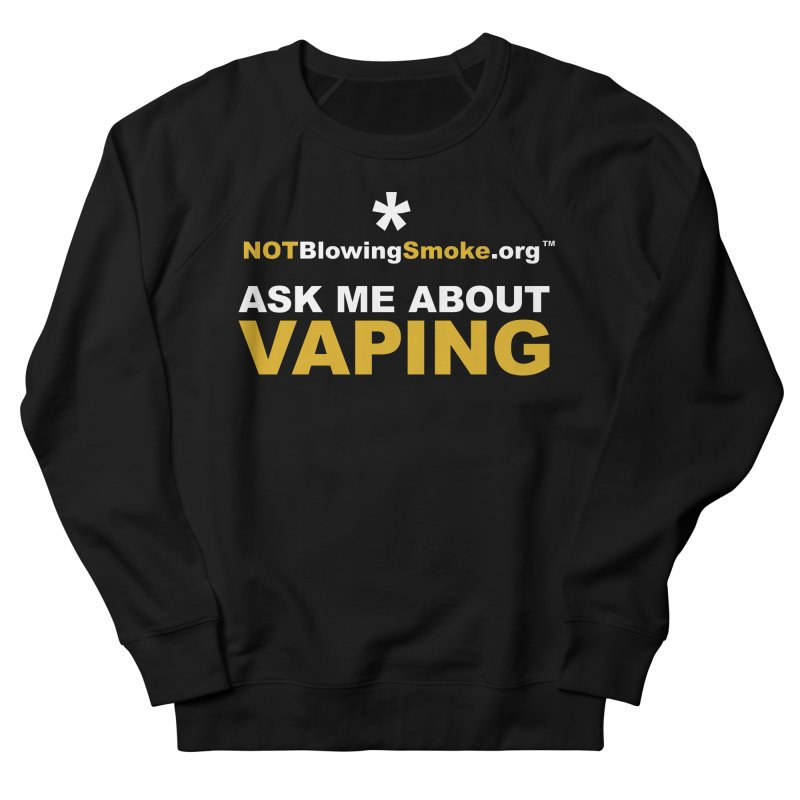 Ask Me About Vaping Men's Sweatshirt by NOTBlowingSmoke's Shop