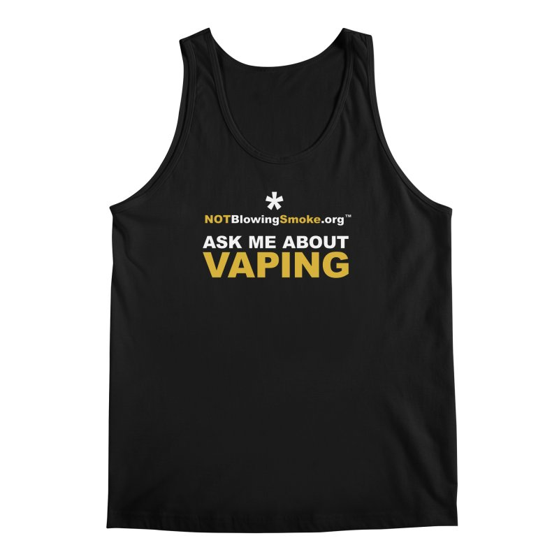 Ask Me About Vaping Men's Tank by NOTBlowingSmoke's Shop