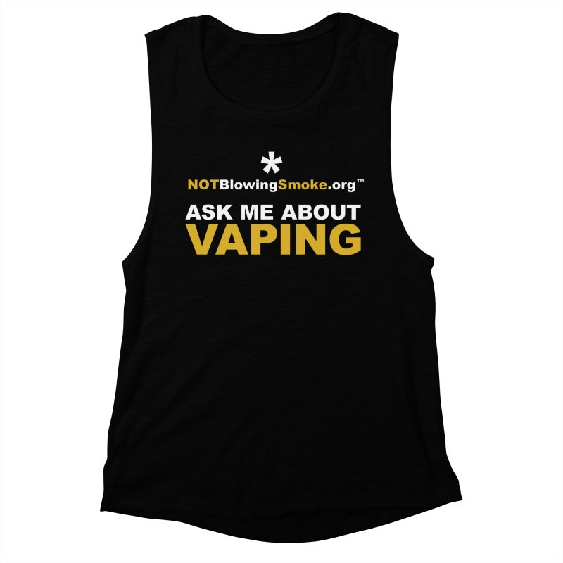 Ask Me About Vaping Women's Muscle Tank by NOTBlowingSmoke's Shop