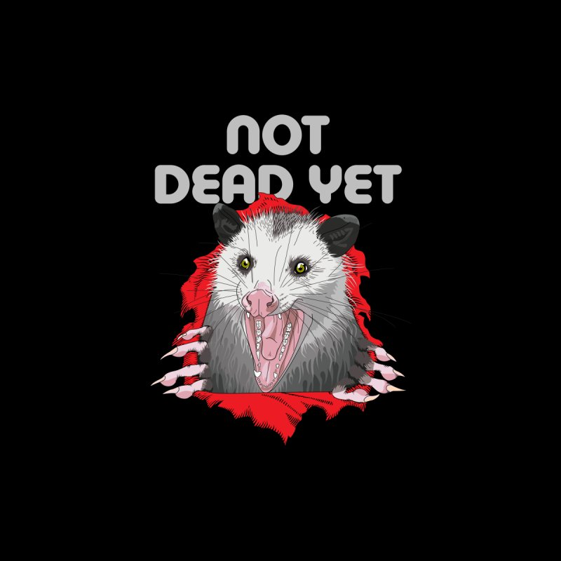 Not Dead Yet Skateboard by Not Dead Yet Merch