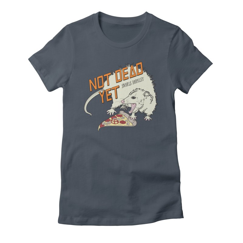 Snarls Barkley Pizza Protec Women's T-Shirt by Not Dead Yet Merch