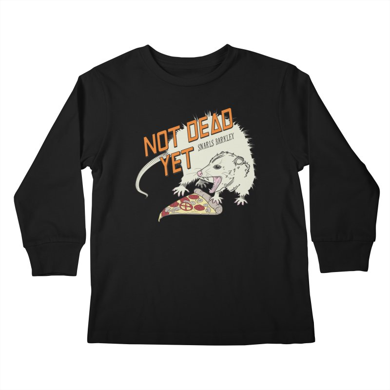Snarls Barkley Pizza Protec Kids Longsleeve T-Shirt by Not Dead Yet Merch