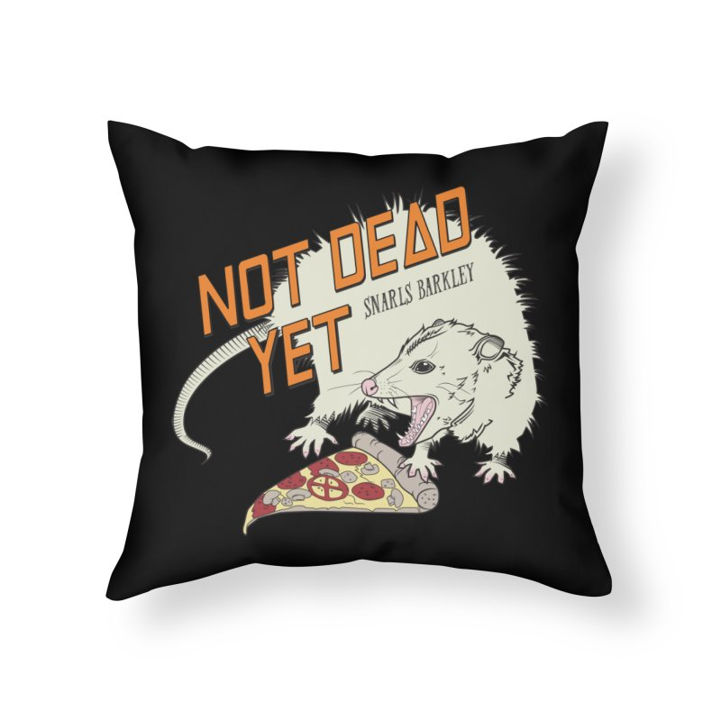 Snarls Barkley Pizza Protec Home Throw Pillow by Not Dead Yet Merch