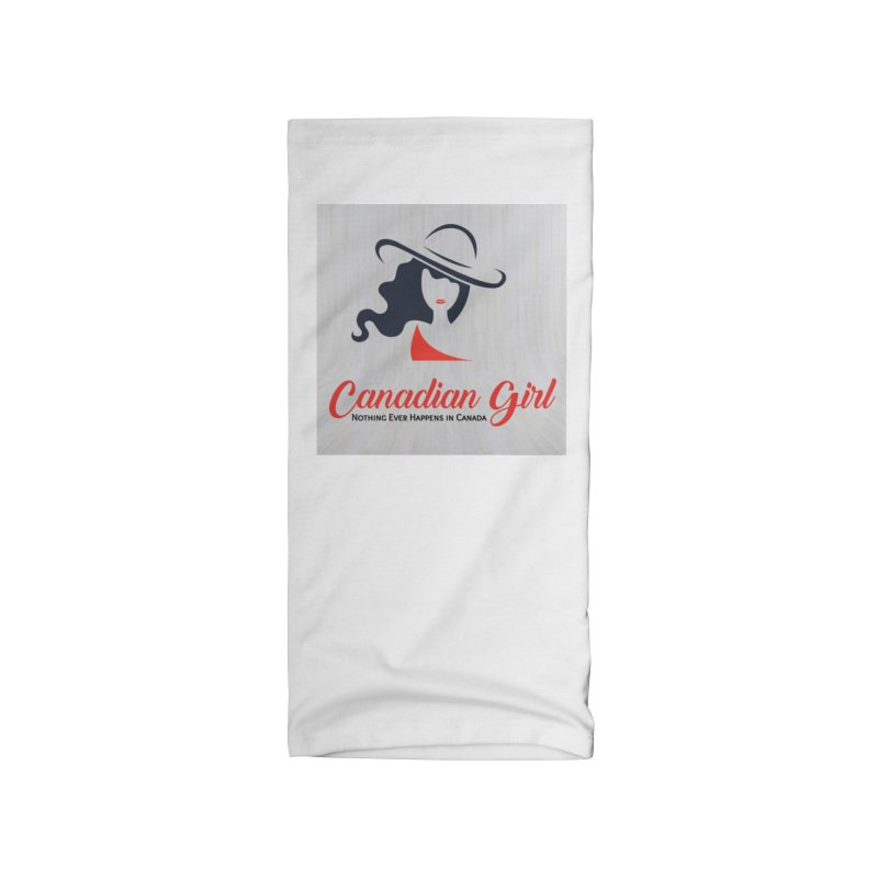 Canadian Girl Accessories Neck Gaiter by The Nothing Canada Souvenir Shop