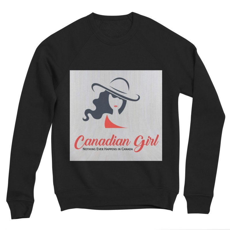 Canadian Girl Women's Sponge Fleece Sweatshirt by The Nothing Canada Souvenir Shop