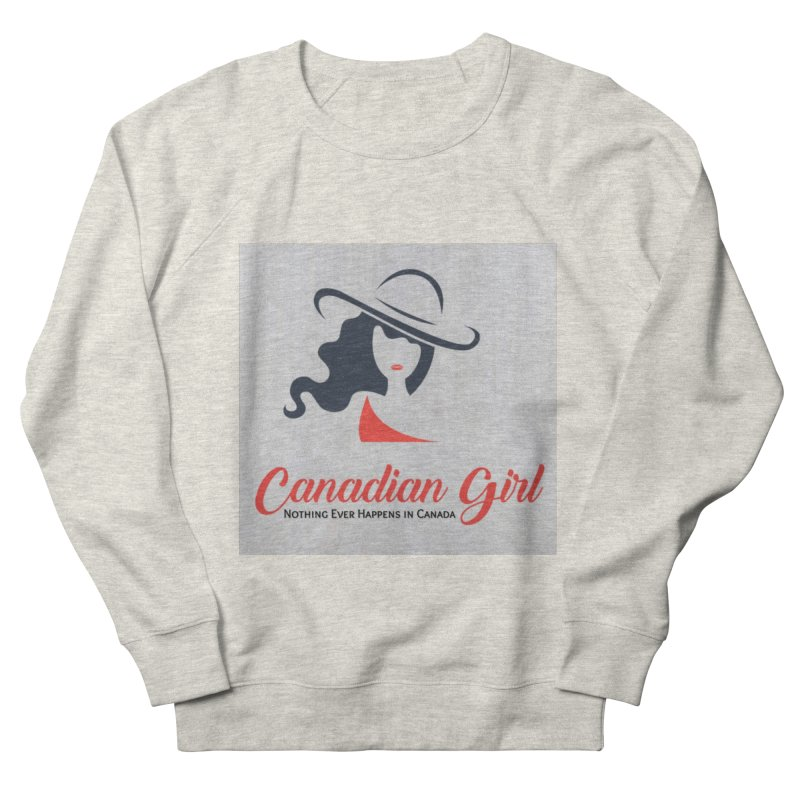 Canadian Girl Women's French Terry Sweatshirt by The Nothing Canada Souvenir Shop