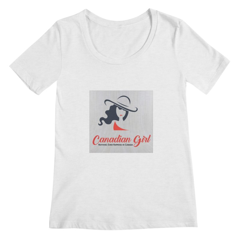 Canadian Girl Women's Regular Scoop Neck by The Nothing Canada Souvenir Shop
