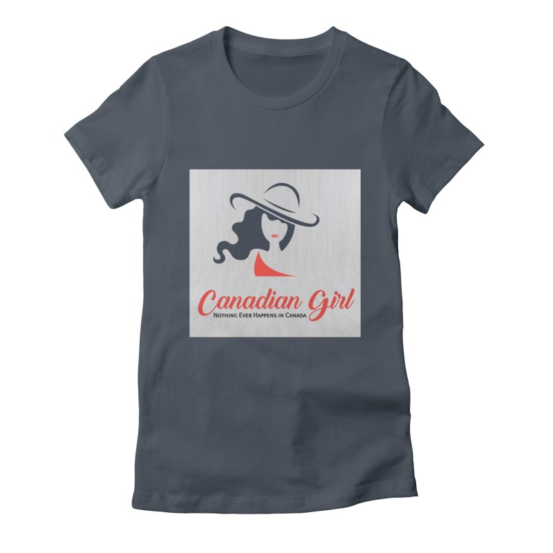 Canadian Girl Women's T-Shirt by The Nothing Canada Souvenir Shop