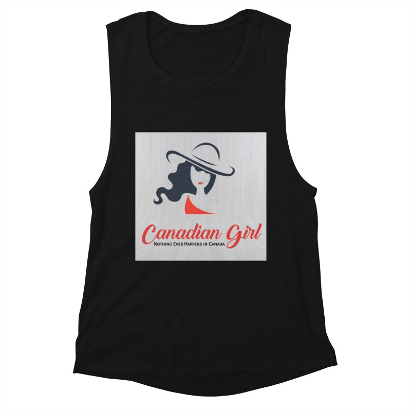 Canadian Girl Women's Muscle Tank by The Nothing Canada Souvenir Shop