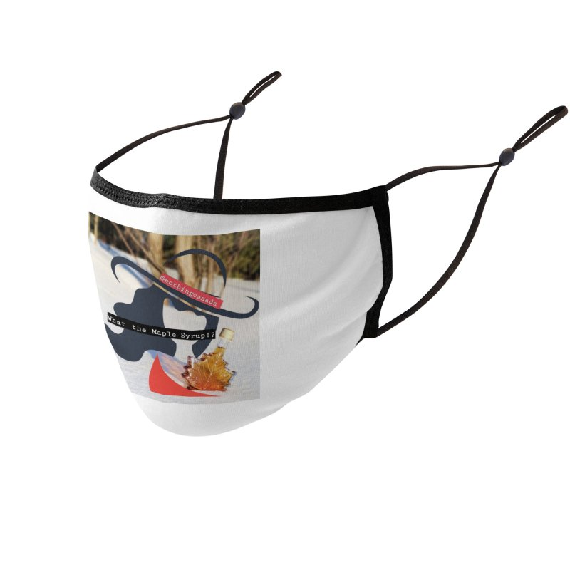 What the Maple Syrup!? Accessories Face Mask by The Nothing Canada Souvenir Shop