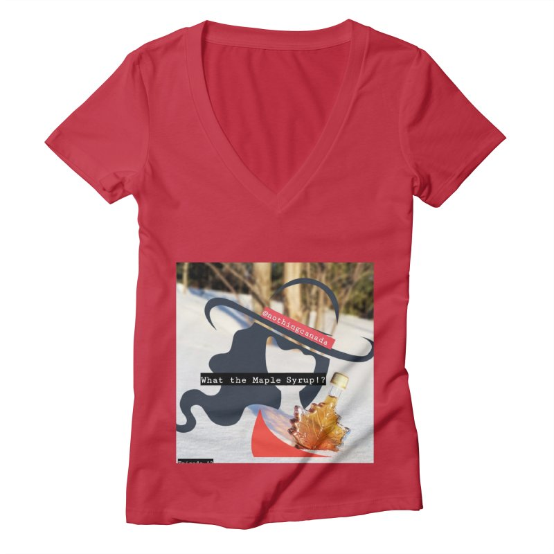 What the Maple Syrup!? Women's Deep V-Neck V-Neck by The Nothing Canada Souvenir Shop