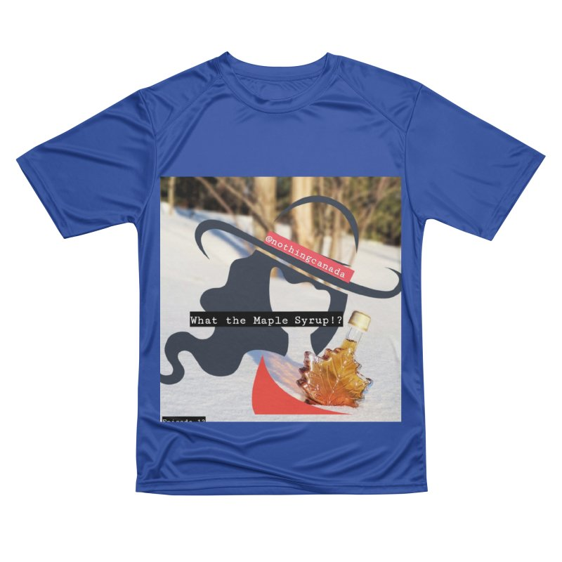 What the Maple Syrup!? Men's Performance T-Shirt by The Nothing Canada Souvenir Shop