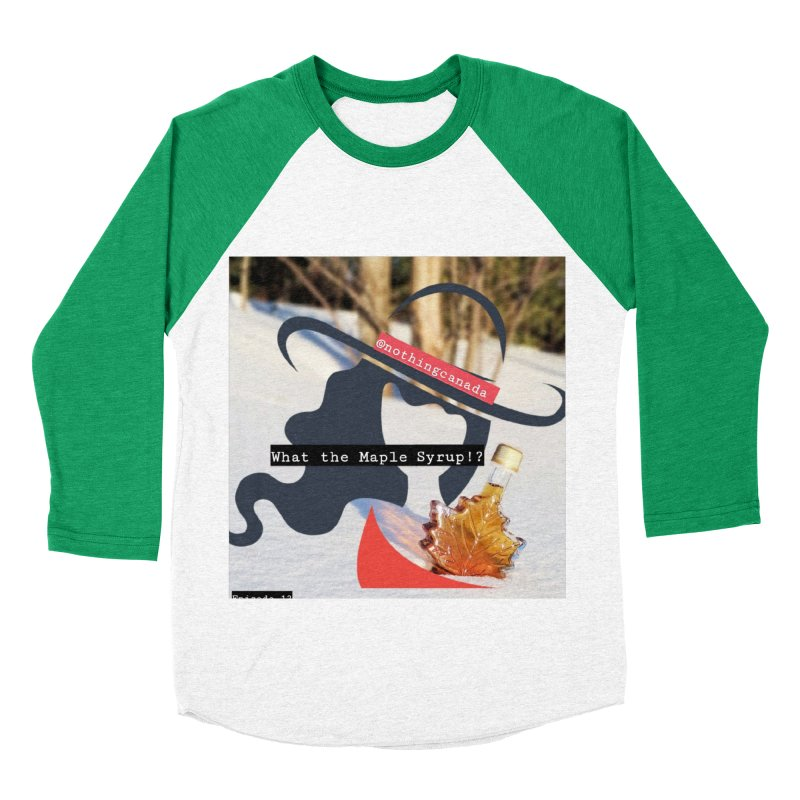 What the Maple Syrup!? Women's Baseball Triblend Longsleeve T-Shirt by The Nothing Canada Souvenir Shop