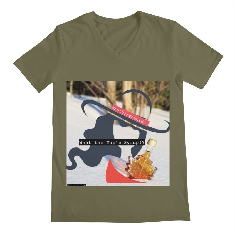 What the Maple Syrup!? Men's Regular V-Neck by The Nothing Canada Souvenir Shop