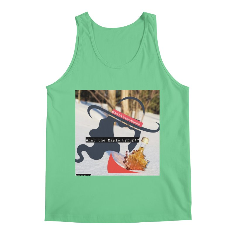 What the Maple Syrup!? Men's Regular Tank by The Nothing Canada Souvenir Shop