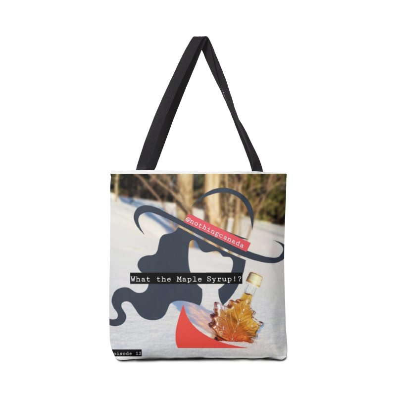 What the Maple Syrup!? Accessories Tote Bag Bag by The Nothing Canada Souvenir Shop