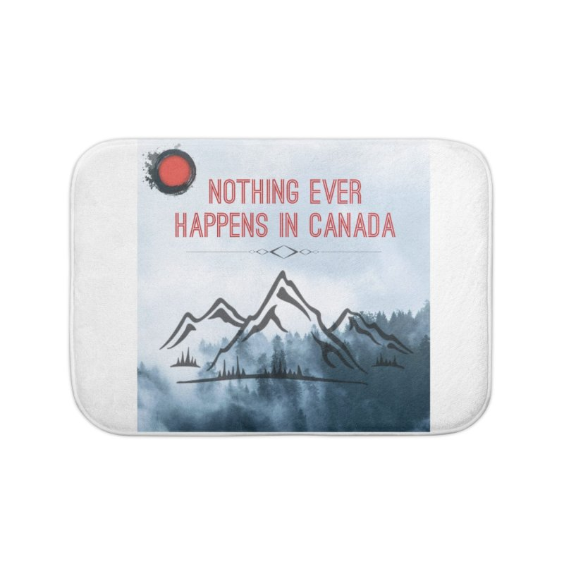 Nothing Ever Happens in Canada - Mountains Home Bath Mat by The Nothing Canada Souvenir Shop
