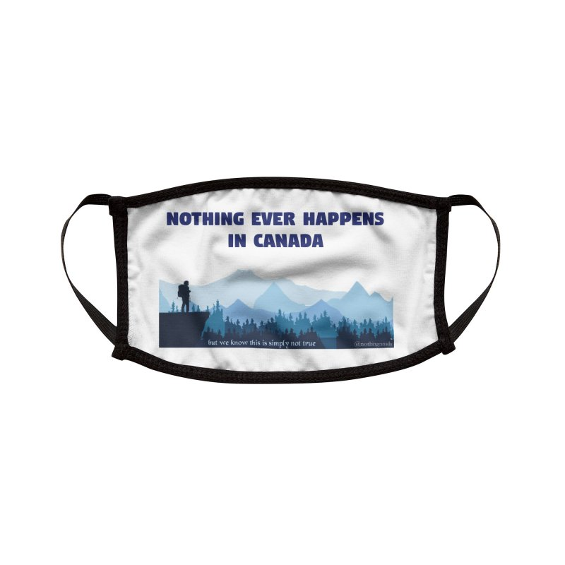 Nothing Ever Happens in Canada - Mountains Accessories Face Mask by The Nothing Canada Souvenir Shop