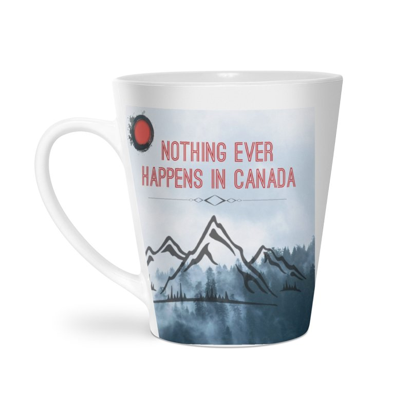 Nothing Ever Happens in Canada - Mountains Accessories Latte Mug by The Nothing Canada Souvenir Shop