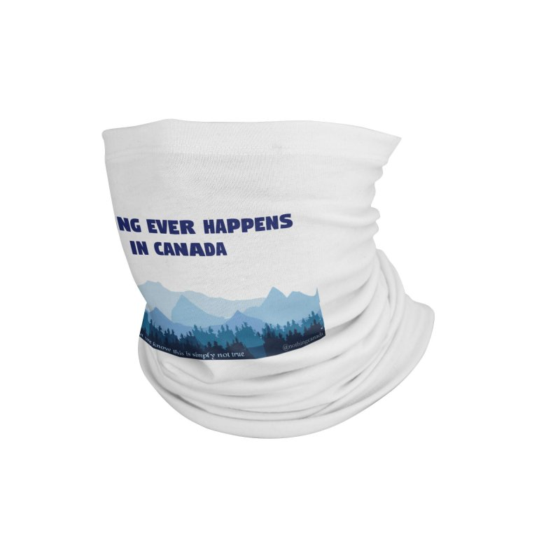 Nothing Ever Happens in Canada - Mountains Accessories Neck Gaiter by The Nothing Canada Souvenir Shop