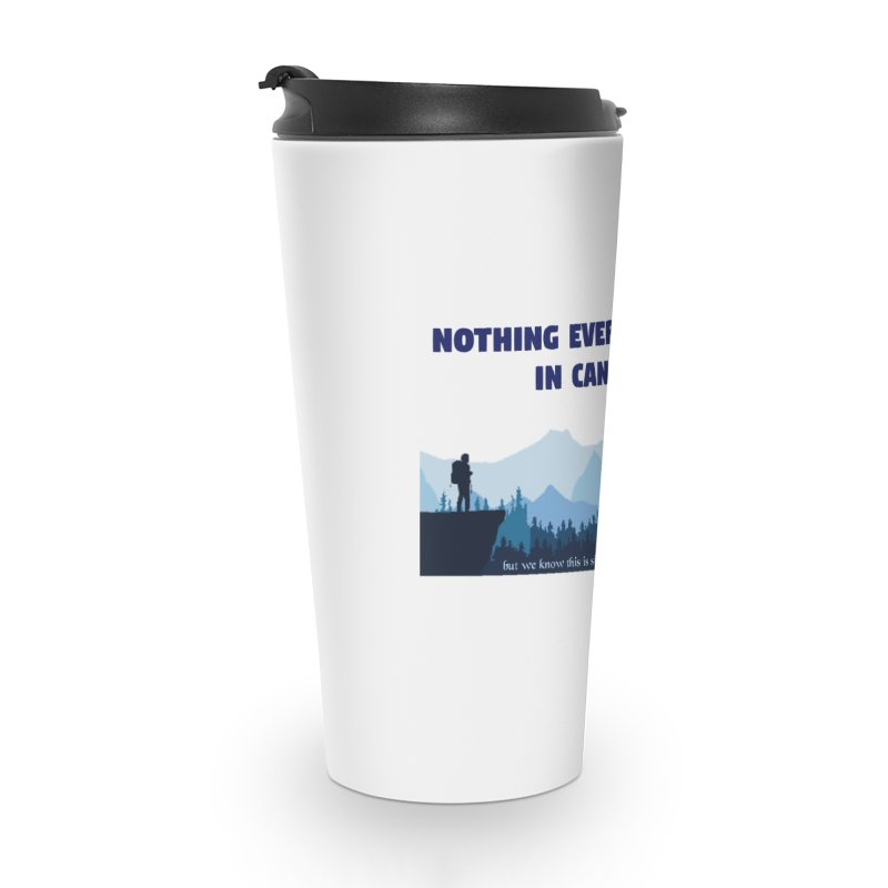 Nothing Ever Happens in Canada - Mountains Accessories Mug by The Nothing Canada Souvenir Shop