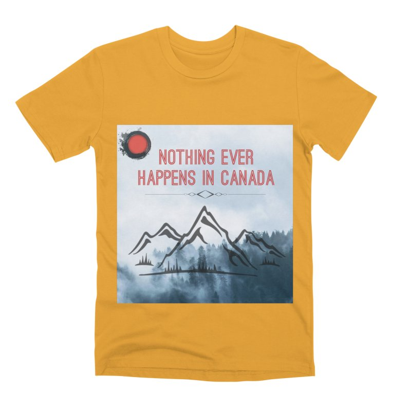 Nothing Ever Happens in Canada - Mountains Men's Premium T-Shirt by The Nothing Canada Souvenir Shop