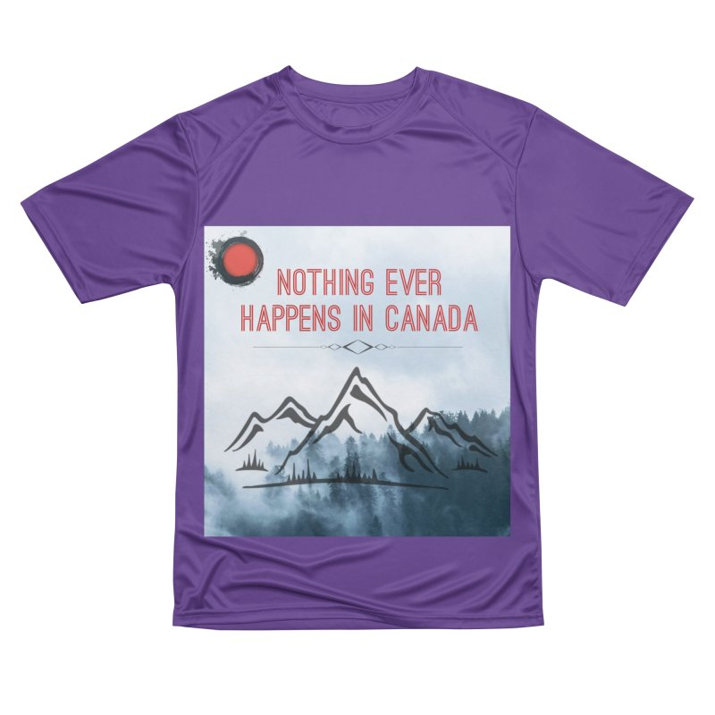 Nothing Ever Happens in Canada - Mountains Women's Performance Unisex T-Shirt by The Nothing Canada Souvenir Shop