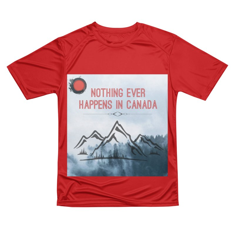 Nothing Ever Happens in Canada - Mountains Men's Performance T-Shirt by The Nothing Canada Souvenir Shop
