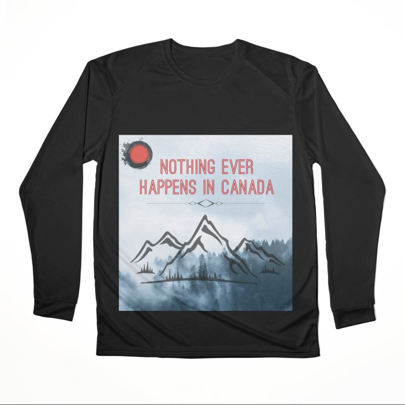 Nothing Ever Happens in Canada - Mountains Men's Performance Longsleeve T-Shirt by The Nothing Canada Souvenir Shop