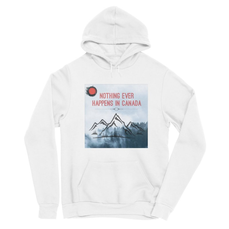 Nothing Ever Happens in Canada - Mountains Men's Sponge Fleece Pullover Hoody by The Nothing Canada Souvenir Shop