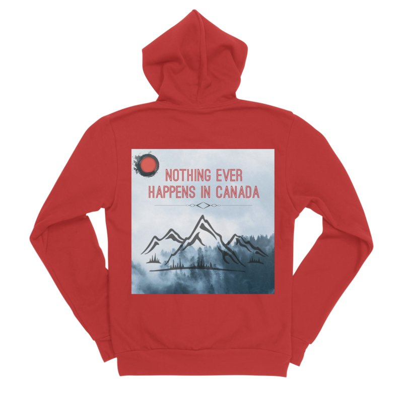 Nothing Ever Happens in Canada - Mountains Women's Zip-Up Hoody by The Nothing Canada Souvenir Shop