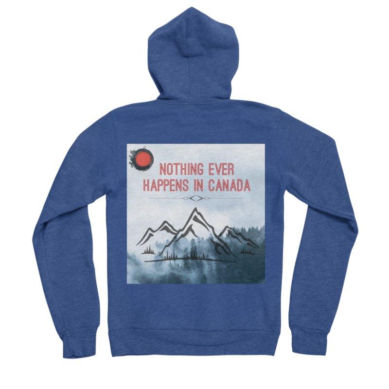 Nothing Ever Happens in Canada - Mountains Men's Sponge Fleece Zip-Up Hoody by The Nothing Canada Souvenir Shop