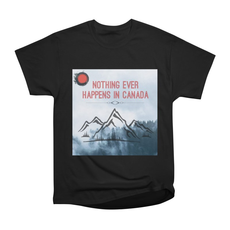 Nothing Ever Happens in Canada - Mountains Men's Heavyweight T-Shirt by The Nothing Canada Souvenir Shop